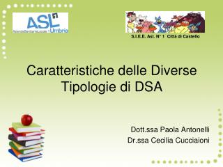 Caratteristiche delle Diverse Tipologie di DSA