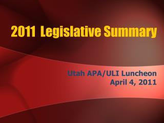 2011  Legislative Summary