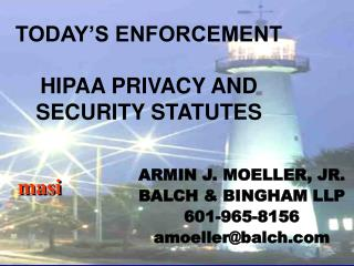 TODAY�S ENFORCEMENT  HIPAA PRIVACY AND SECURITY STATUTES