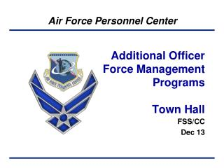 Additional Officer Force Management Programs Town Hall
