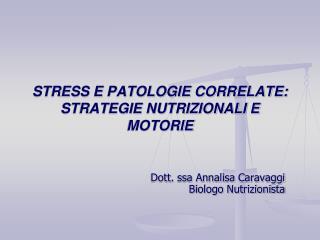 STRESS E PATOLOGIE CORRELATE: STRATEGIE NUTRIZIONALI E MOTORIE