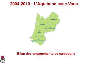 2004-2010: L'Aquitaine avec Vous