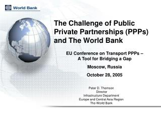 The Challenge of Public Private Partnerships PPPs and The World Bank