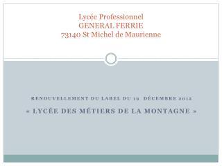 Lycée Professionnel GENERAL FERRIE 73140 St Michel de Maurienne