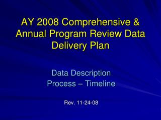 AY 2008 Comprehensive & Annual Program Review Data Delivery Plan