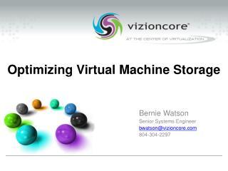 Optimizing Virtual Machine Storage
