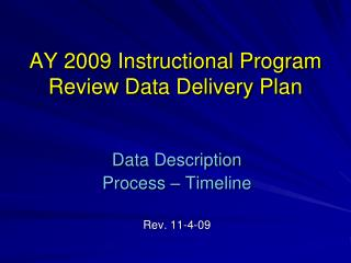 AY 2009 Instructional Program Review Data Delivery Plan