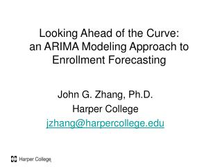 Looking Ahead of the Curve:  an ARIMA Modeling Approach to Enrollment Forecasting