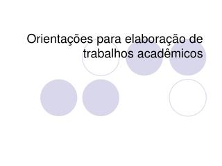 Orientações para elaboração de trabalhos acadêmicos