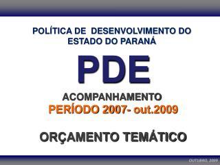 PDE ACOMPANHAMENTO  PERÍODO 2007- out.2009
