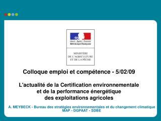 Colloque emploi et compétence - 5/02/09 L'actualité de la Certification environnementale