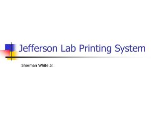 Jefferson Lab Printing System