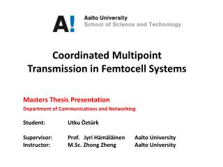 Coordinated Multipoint Transmission in Femtocell Systems