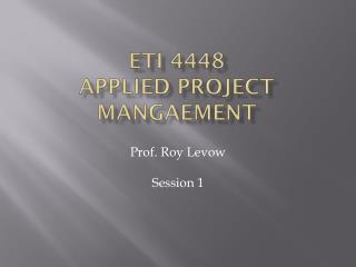 ETI 4448 Applied Project  Mangaement