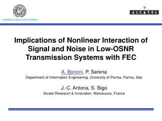 A. Bononi , P. Serena Department of Information Engineering, University of Parma, Parma, Italy
