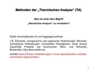 """Methoden der """"Thermischen Analyse"""" (TA) Was ist unter dem Begriff"""