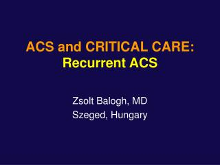 ACS and CRITICAL CARE: Recurrent ACS