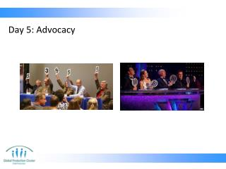 Day 5: Advocacy