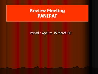 Period : April to 15 March 09