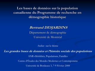 Bertrand DESJARDINS Département de démographie Université de Montréal