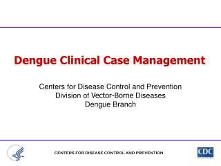 Dengue Clinical Case Management