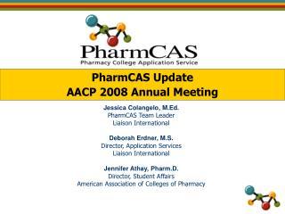 PharmCAS Update AACP 2008 Annual Meeting