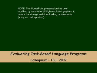 Evaluating Task-Based Language Programs Colloquium – TBLT 2009