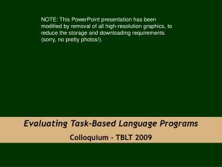 Evaluating Task-Based Language Programs Colloquium � TBLT 2009