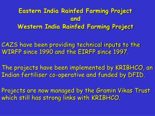 CAZS have been providing technical inputs to the WIRFP since 1990 and the EIRFP since 1997.