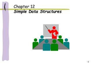 Chapter 12 Simple Data Structures