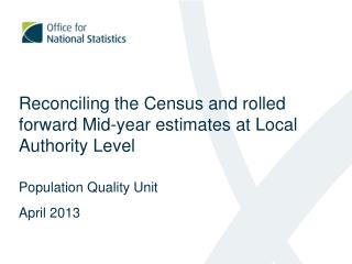 Reconciling the Census and rolled forward Mid-year estimates at Local Authority Level