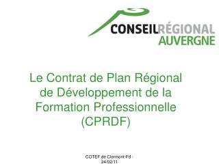 Le Contrat de Plan Régional de Développement de la Formation Professionnelle (CPRDF)