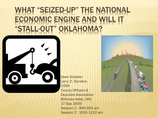 "What ""Seized-up"" the National Economic Engine and Will It  ""Stall-out"" Oklahoma?"