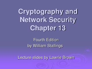 Cryptography and Network Security Chapter 13