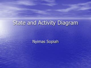 State and Activity Diagram
