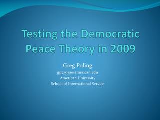 Testing the Democratic Peace Theory in 2009