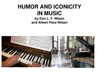 HUMOR AND ICONICITY  IN MUSIC by Don L. F. Nilsen and Alleen Pace Nilsen