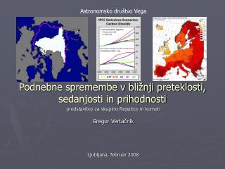 Podnebne spremembe v bli�nji preteklosti, sedanjosti in prihodnosti