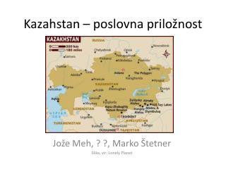 Kazahstan – poslovna priložnost