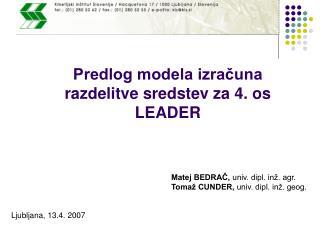 Predlog modela izračuna razdelitve sredstev za 4. os LEADER