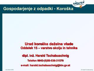 Urad koro ške deželne vlade Oddelek  15 –  varstvo  o kolja in tehnika
