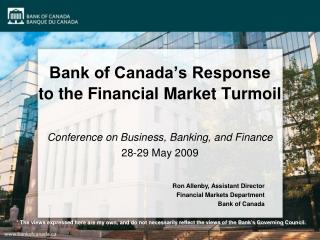 Bank of Canada's Response  to the Financial Market Turmoil