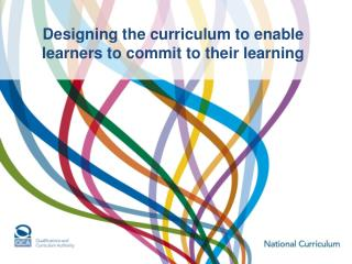 Designing the curriculum to enable learners to commit to their learning