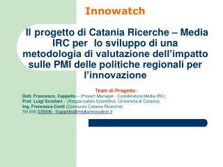 Team di Progetto : Dott. Francesco. Cappello  – (Project Manager - Coordinatore Media IRC)