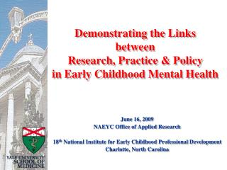 Demonstrating the Links between  Research, Practice & Policy in Early Childhood Mental Health