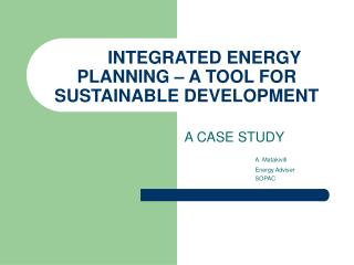 INTEGRATED ENERGY PLANNING – A TOOL FOR SUSTAINABLE DEVELOPMENT