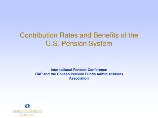 Contribution Rates and Benefits of the  U.S. Pension System