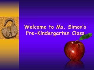 Welcome to Ms. Simon's Pre-Kindergarten Class