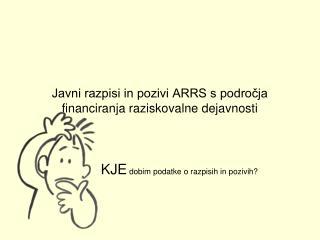 Javni razpisi in pozivi ARRS s področja financiranja raziskovalne dejavnosti