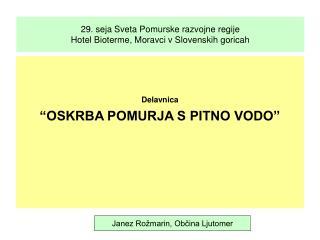29. seja Sveta Pomurske razvojne regije Hotel Bioterme, Moravci v Slovenskih goricah
